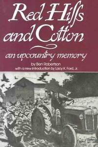 Red-Hills-and-Cotton-An-Upcountry-Memory-Paperback-by-Robertson-B-Ford