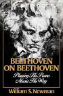 Beethoven on Beethoven: Playing His Piano Music His Way by William S. Newman (Paperback, 1991)