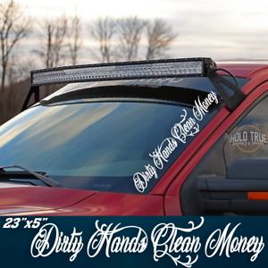 Dirty Hands Clean Money Banner Decal Diesel Truck F250 Vinyl Sticker 20 COLORS