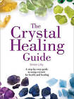 The Crystal Healing Guide: A step-by-step guide to using crystals for health and healing (Healing Guides) by Simon Lilly (Paperback, 2017)