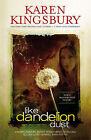 Like Dandelion Dust by Karen Kingsbury (Paperback, 2014)