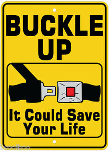 Details about Buckle Up It Could Save Your Life Novelty Sign 8 x 11 inches