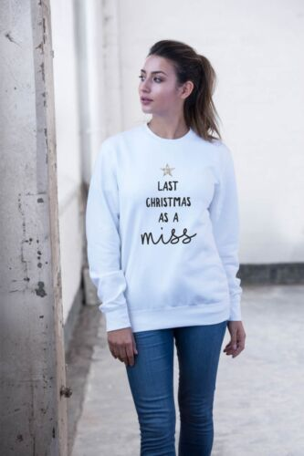 Last Christmas As A Miss Crew Neck Sweatshirt Slouch Bride To Be Jumper No YR
