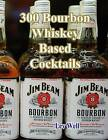 300 Bourbon Whiskey Based Cocktails by Lev Well (Paperback / softback, 2015)