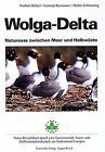 Wolga-Delta. Naturoase zwischen Meer und Halbwüste von Stefan Schleuning, Norbert Hölzel und German Russanow (1996, Taschenbuch)