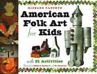 American Folk Art for Kids: With 21 Activities by Richard Panchyk, William C. Ketchum (Paperback, 2004)