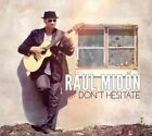 Don't Hesitate 0181475704522 by Raul Midon CD