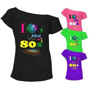 9bf0500740a5b I Love The 80s T-shirt Top Off Shoulder Womens Ladies Retro Fancy ...