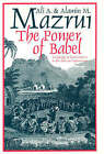 The Power of Babel: Language in the African Experience by Ali A. Mazrui, Mazrui Alamin M. (Paperback, 1998)