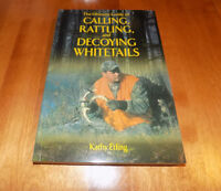The Ultimate Guide To Calling Rattling Decoying Whitetails Deer Hunting Book