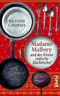Madame Mallory und der kleine indische Küchenchef von Richard C. Morais (2012, Taschenbuch)
