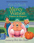 Mercy Watson Princess in Disguise by Kate DiCamillo (Paperback / softback)