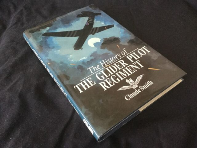 History of the Glider Pilot Regiment Claude Smith HB DJ 1st ED 1992