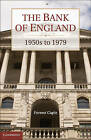 The Bank of England: 1950s to 1979 by Forrest Capie (Hardback, 2010)
