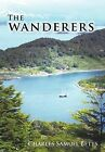 The Wanderers by charles samuel betts (Hardback, 2011)