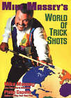 Mike Massey's World of Trick Shots by Philip B. Capelle, Michael Massey (Paperback, 2003)