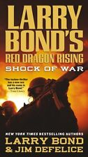 Red Dragon Rising: Shock of War 3 by Jim DeFelice and Larry Bond (2012, Paperback)