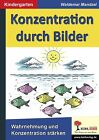 Konzentration durch Bilder von Waldemar Mandzel (2013, Taschenbuch)