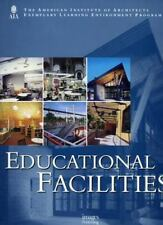 Educational Facilities : The American Institute of Architects Exemplary Learning