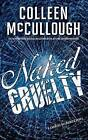 Naked Cruelty by Colleen McCullough (Paperback / softback, 2011)