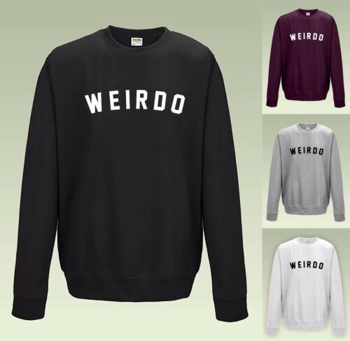 WEIRDO SWEATSHIRT JH030 JUMPER SWEATER COOL SLOGAN FUNNY