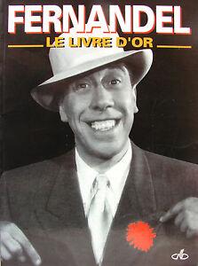 FERNANDEL-LE-LIVRE-D-039-OR-PAR-JACQUES-LORCEY