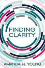 Finding Clarity: Design a Business You Love and Simplify Your Marketing by Amanda H Young (Paperback / softback, 2016)