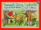 Mulberry Bks.: Nature's Green Umbrella : Tropical Rain Forests by Gail Gibbons (1997, Paperback)