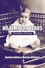 No Time for Tears (the Story of Anna) by Marilyn Williams 9781606726488