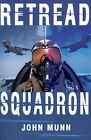 Retread Squadron by John Munn (Paperback / softback, 2001)