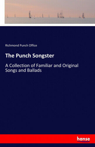 The Punch Songster by Punch Office, Richmond.