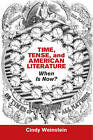 Time, Tense, and American Literature: When is Now? by Cindy Weinstein (Hardback, 2015)