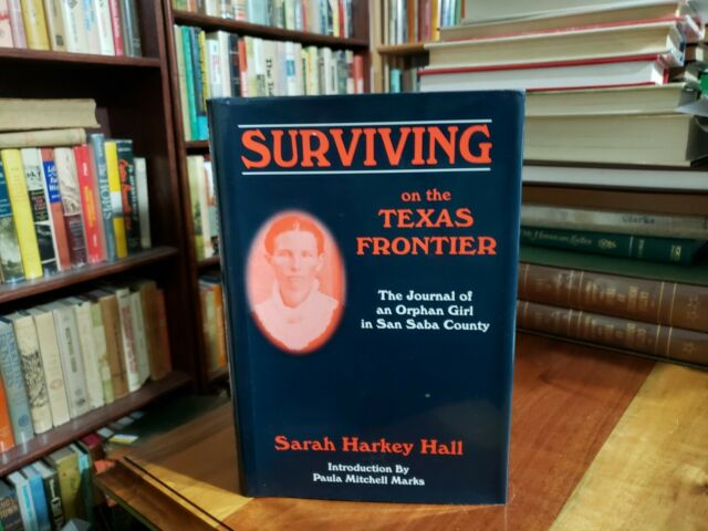 Surviving on the Texas Frontier : The Journal of a Frontier Orphaned Girl in...