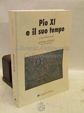 POLITICA STORIA RELIGIONE - Pio XI e il suo tempo, Brianza 2012 MUSICA SACRA