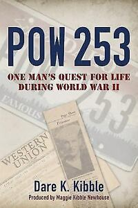 Pow-253-One-Man-039-s-Quest-for-Life-during-World-War-II-Kibble-Dare-K-Used