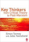 Key Thinkers from Critical Theory to Post-Marxism by Simon Tormey, Jules Townshend (Paperback, 2006)