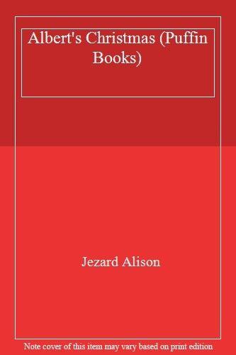 Albert's Christmas (Puffin Books) By Jezard Alison