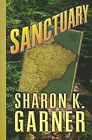 Sanctuary by Sharon K. Garner (Hardback, 2004)