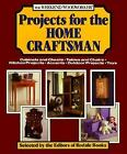 The Weekend Woodworker : Projects for the Home Craftsman: Cabinets and Chests, Tables and Chairs, Kitchen Projects, Accents, Outdoor Projects, Toys by Rodale Press Staff (1993, Paperback)