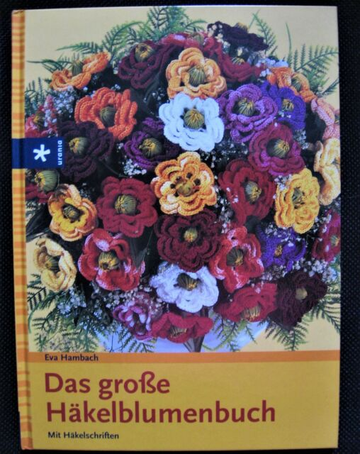 Das große Häkelblumenbuch von Eva Hambach (2004, Gebunden)
