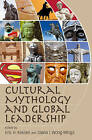 Cultural Mythology and Global Leadership by Edward Elgar Publishing Ltd (Paperback, 2010)