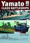 Yamato Class Battleships by Steve Wiper (Paperback, 2009)