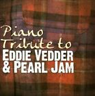 Piano Tribute to Eddie Vedder & Pearl Jam by Various Artists (CD, May-2011, CC Entertainment)