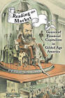 Reading the Market: Genres of Financial Capitalism in Gilded Age America by Peter Knight (Hardback, 2016)
