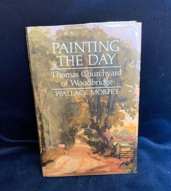 Painting the Day: Thomas Churchyard of Woodbridge. Wallace Morfey VGC