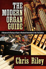 The Modern Organ Guide by Chris Riley (Paperback / softback, 2006)