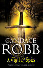 A Vigil of Spies by Candace Robb (Paperback, 2009)