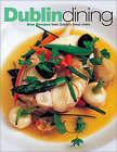 Dublin Dining: New Recipes from Dublin's Finest Chefs by Paul Rankin (Hardback, 2002)