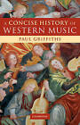 A Concise History of Western Music by Paul Griffiths (Paperback, 2009)