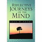 Reflective Journeys of The Mind 9781436383943 by Joan D Adams Paperback